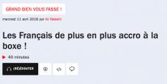 GRAND BIEN VOUS FASSE : les Français de plus en plus accros à la boxe !