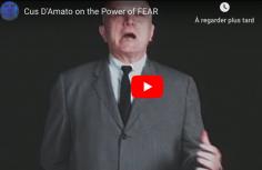 CUS D'AMATO sur le pouvoir de la peur