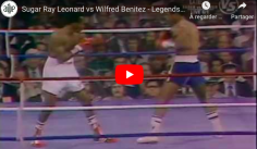 [TÉLÉBOXE] Sugar Ray Leonard vs. Wilfred Benitez : plus belle la boxe !