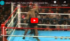 MIKE TYSON, The Fallen Champ : 1h30 de hauts et de bas