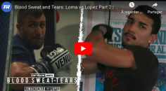 LOMA vs. LOPEZ : Blood Sweat and Tears