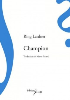CHAMPION : Ring Lardner met les poings sur les i