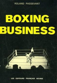 Vous allez tomber de votre chaise en lisant «Boxing Business» de Roland Passevant