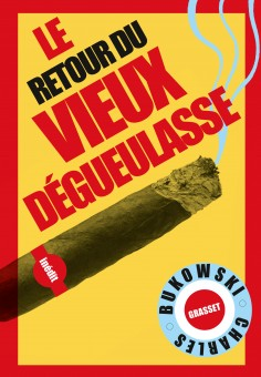 Charles Bukowski – Le retour du vieux dégueulasse (extrait)