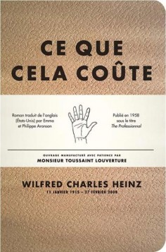W.C. Heinz, Ce que cela coûte: «Le seul roman bon roman que j'ai lu à propos d'un boxeur», dixit Hemingway
