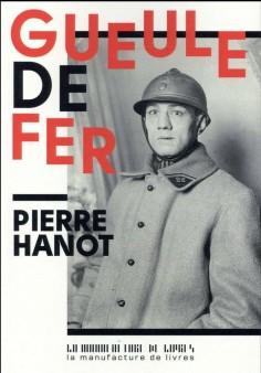 GUEULE DE FER : Pierre Hanot raconte Eugène Criqui, gueule cassée et champion du monde