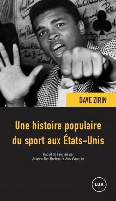 Avec son Histoire Populaire du Sport aux Etats-Unis, Dave Zirin donne un coup de poing dans la fourmillère