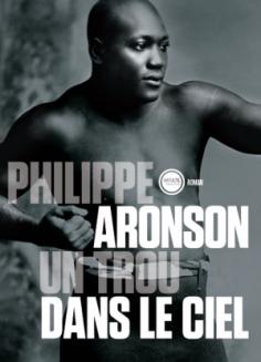 Un trou dans le ciel : Philippe Aronson rend un bel hommage à Jack Johnson